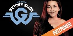 Gretchen Wilson w/ Jessie G (POSTPONED)