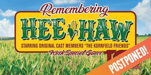 Remembering Hee Haw: The Kornfield Friends + T Graham Brown (POSTPONED)