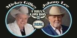 Mickey Gilley & Johnny Lee: 41st Anniversary Urban Cowboy Tour