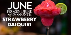 June Frozen Drink Of The Month - Strawberry Daiquiri