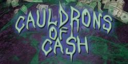 Cauldrons of Cash
