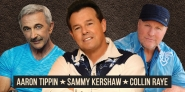 Sammy Kershaw, Aaron Tippin & Collin Raye: Roots & Boots Tour
